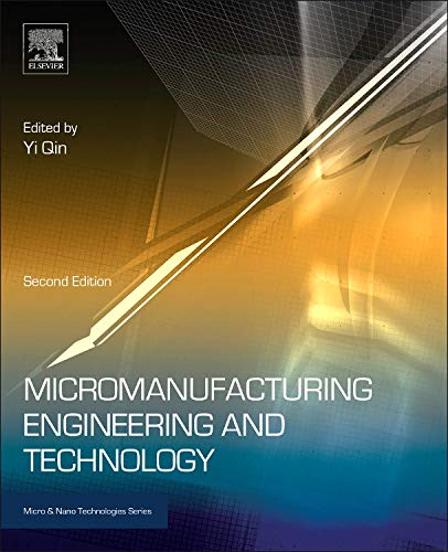 9780323311496: Micromanufacturing Engineering and Technology, Second Edition (Micro and Nano Technologies)