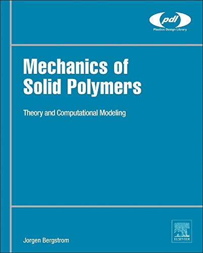 9780323311502: Mechanics of Solid Polymers: Theory and Computational Modeling (Plastics Design Library)