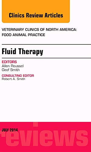 9780323311755: Fluid and Electrolyte Therapy, An Issue of Veterinary Clinics of North America: Food Animal Practice, 1e (The Clinics: Veterinary Medicine)