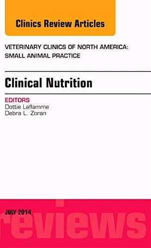 9780323311762: Clinical Nutrition, An Issue of Veterinary Clinics of North America: Small Animal Practice, 1e (The Clinics: Veterinary Medicine)