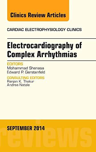 9780323312097: Electrocardiography of Complex Arrhythmias, An Issue of Cardiac Electrophysiology Clinics, 1e (The Clinics: Internal Medicine)