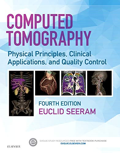 Computed Tomography: Physical Principles, Clinical Applications, and Quality Control: Seeram, ...