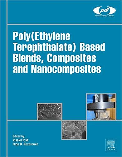 9780323313063: Poly(Ethylene Terephthalate) Based Blends, Composites and Nanocomposites (Plastics Design Library)