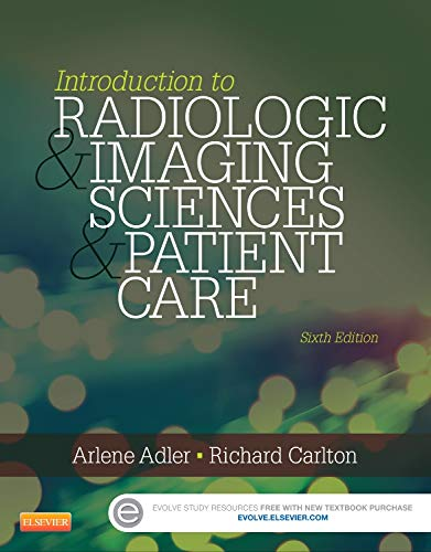 9780323315791: Introduction to Radiologic and Imaging Sciences and Patient Care, 6e
