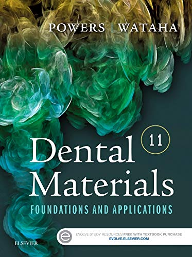 DENTAL MATERIALS, 11TH EDITION: FOUNDATIONS AND APPLICATIONS: POWERS JOHN M.