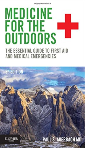 9780323321686: Medicine for the Outdoors, The Essential Guide to First Aid and Medical Emergencies, 6th Edition