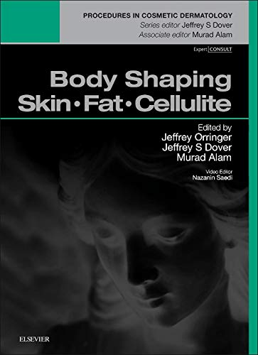 9780323321976: Body Shaping: Skin Fat Cellulite: Procedures in Cosmetic Dermatology Series, 1e