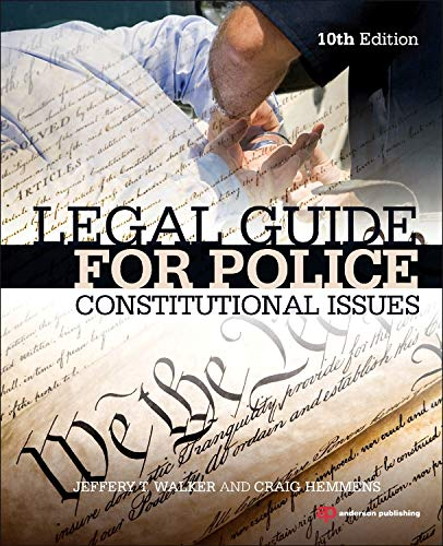 9780323322973: Legal Guide for Police, Tenth Edition: Constitutional Issues