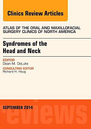 9780323323130: Syndromes of the Head and Neck, An Issue of Atlas of the Oral & Maxillofacial Surgery Clinics, 1e (The Clinics: Dentistry)
