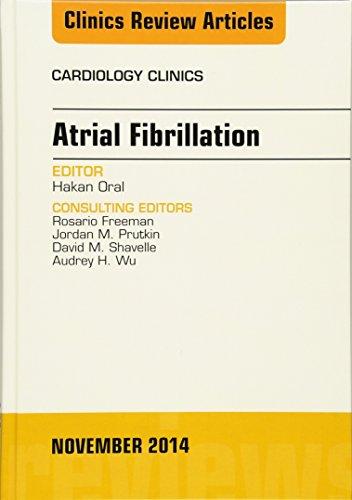 9780323323673: Atrial Fibrillation, An Issue of Cardiology Clinics, 1e (The Clinics: Internal Medicine)