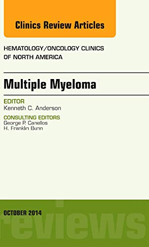 9780323326131: Multiple Myeloma, An Issue of Hematology/Oncology Clinics, 1e (The Clinics: Internal Medicine)