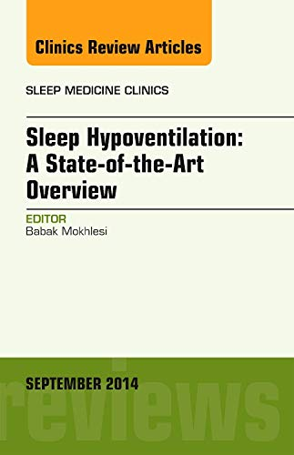9780323326803: Sleep Hypoventilation: A State-of-the-Art Overview, An Issue of Sleep Medicine Clinics, 1e (The Clinics: Internal Medicine)