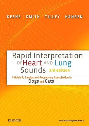 9780323327077: Rapid Interpretation of Heart and Lung Sounds, A Guide to Cardiac and Respiratory Auscultation in Dogs and Cats, 3rd Edition