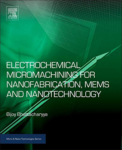 9780323327374: Electrochemical Micromachining for Nanofabrication, MEMS and Nanotechnology (Micro and Nano Technologies)