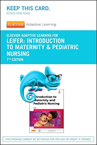 9780323327787: Elsevier Adaptive Learning for Introduction to Maternity & Pediatric Nursing (Access Code), 7e