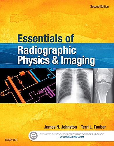 Essentials of Radiographic Physics and Imaging, 2e: Johnston Ph.D. R.T.(R)(CV),