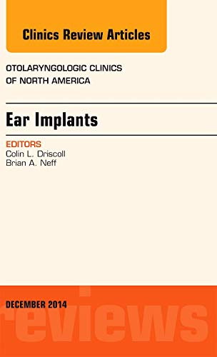 9780323340427: Ear Implants, An Issue of Otolaryngologic Clinics of North America, 1e (The Clinics: Internal Medicine)