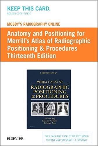 Mosby's Radiography Online: Anatomy and Positioning For: Long MS RT(R)(CV)