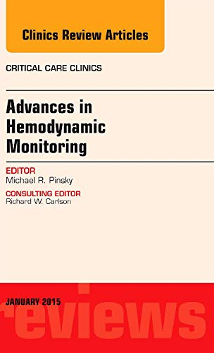 9780323341721: Advances in Hemodynamic Monitoring, An Issue of Critical Care Clinics, 1e (The Clinics: Internal Medicine)