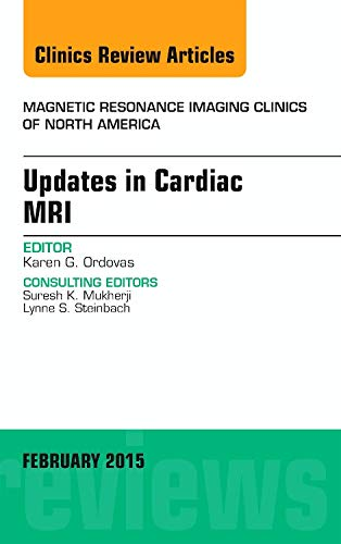 9780323354448: Updates in Cardiac MRI, An Issue of Magnetic Resonance Imaging Clinics of North America, 1e