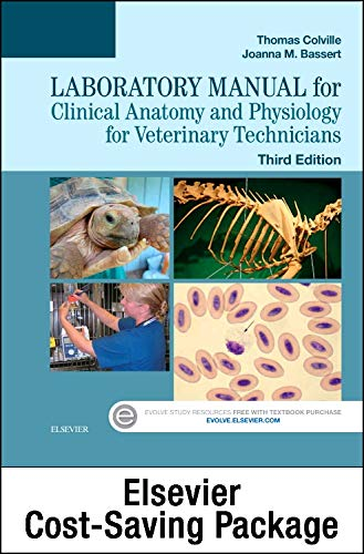 9780323356213: Clinical Anatomy and Physiology for Veterinary Technicians - Text and Laboratory Manual Package, 3e