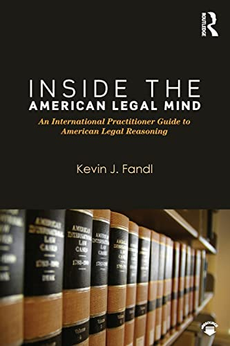 9780323356473: Inside the American Legal Mind: An International Practitioner Guide to American Legal Reasoning