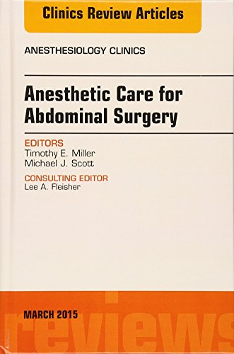 9780323356497: Anesthetic Care for Abdominal Surgery, An Issue of Anesthesiology Clinics, 1e (The Clinics: Internal Medicine)