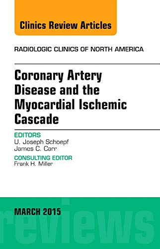 Coronary Artery Disease and the Myocardial Ischemic: U. Joseph Schoepf