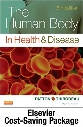 The Human Body in Health and Disease - Text and Elsevier Adaptive Quizzing Package: Patton, Kevin T...