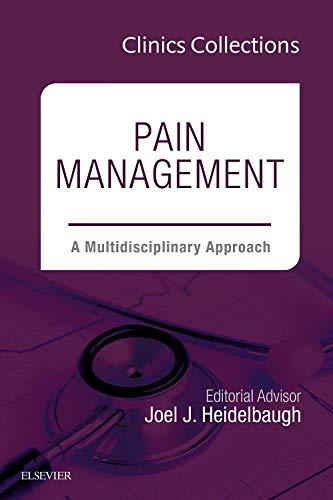 9780323370738: Pain Management: A Multidisciplinary Approach, 1e (Clinics Collections), 1e