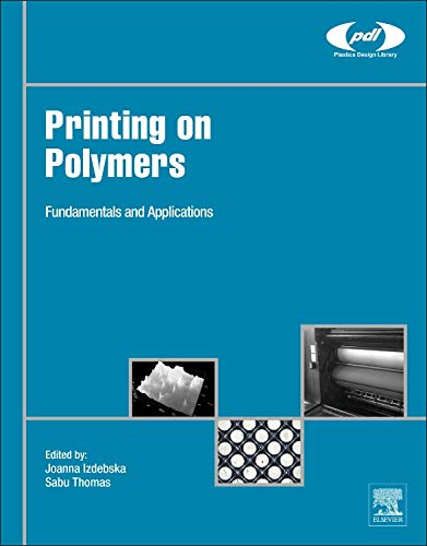 9780323374682: Printing on Polymers (Plastics Design Library)