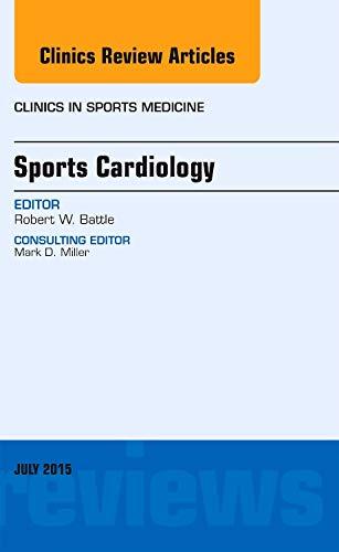 Sports Cardiology, An Issue of Clinics in Sports Medicine, 1e (The Clinics: Orthopedics): Robert W....