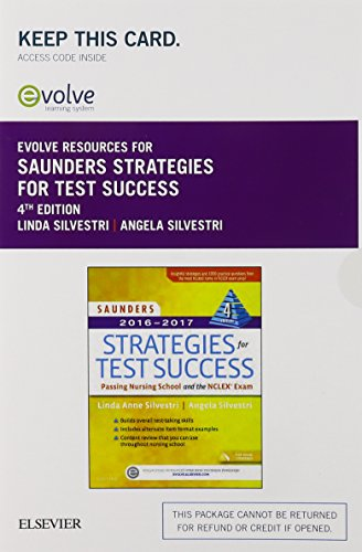 Saunders Strategies for Test Success + Evolve Access: Passing Nursing School and the Nclex Exam, ...