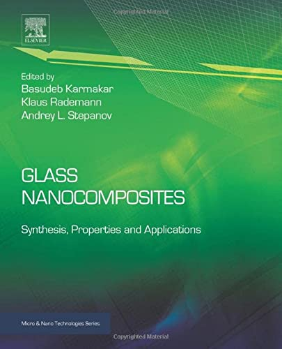 9780323393096: Glass Nanocomposites: Synthesis, Properties and Applications (Micro and Nano Technologies)