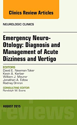 9780323393461: Emergency Neuro-Otology: Diagnosis and Management of Acute Dizziness and Vertigo, An Issue of Neurologic Clinics, 1e (The Clinics: Radiology)