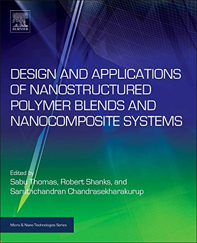 9780323394086: Design and Applications of Nanostructured Polymer Blends and Nanocomposite Systems (Micro and Nano Technologies)