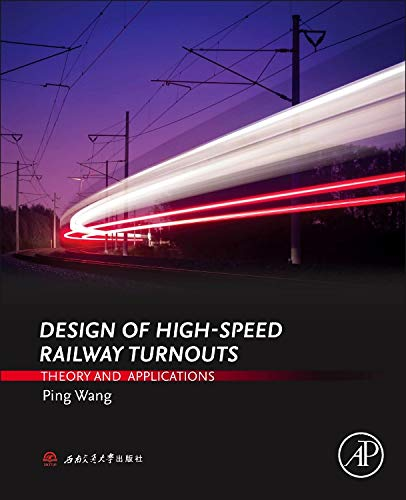 9780323396172: Design of High-Speed Railway Turnouts: Theory and Applications