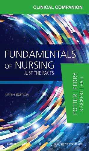 9780323396639: Clinical Companion for Fundamentals of Nursing: Just the Facts, 9e