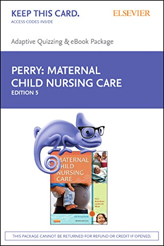 9780323396974: Maternal Child Nursing Care - E-Book on VitalSource and Elsevier Adaptive Quizzing Package, 5e