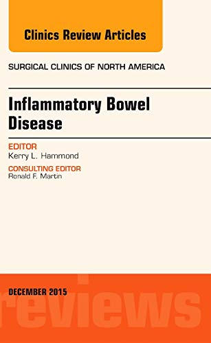9780323402729: Inflammatory Bowel Disease, An Issue of Surgical Clinics, 1e (The Clinics: Surgery)