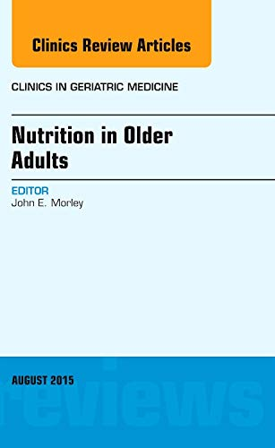 9780323413329: Nutrition in Older Adults, An Issue of Clinics in Geriatric Medicine, 1e (The Clinics: Internal Medicine)