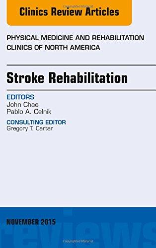 9780323413480: Stroke Rehabilitaiton, An Issue of Physical Medicine and Rehabilitation Clinics of North America, 1e (The Clinics: Internal Medicine)
