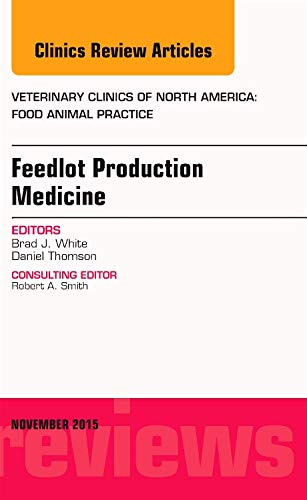 9780323413589: Feedlot Production Medicine, An Issue of Veterinary Clinics of North America: Food Animal Practice, 1e (The Clinics: Veterinary Medicine)