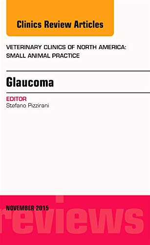 9780323413602: Glaucoma, An Issue of Veterinary Clinics of North America: Small Animal Practice 45-6, 1e