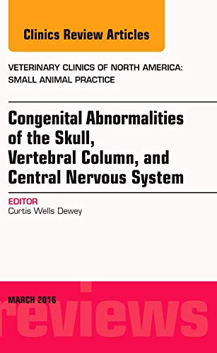 9780323416719: Congenital Abnormalities of the Skull, Vertebral Column, and Central Nervous System, An Issue of Veterinary Clinics of North America: Small Animal Practice, 1e (The Clinics: Veterinary Medicine)