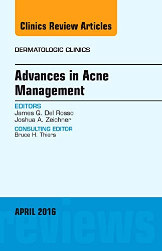 Advances in Acne Management, An Issue of Dermatologic Clinics, 1e (The Clinics: Dermatology) (...