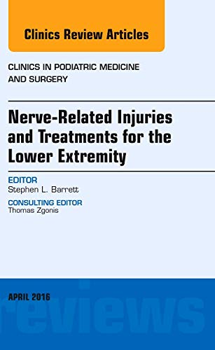 9780323417693: Nerve Related Injuries and Treatments for the Lower Extremity, An Issue of Clinics in Podiatric Medicine and Surgery, 1e (The Clinics: Orthopedics)