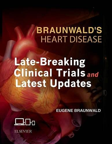 9780323428699: Braunwald's Heart Disease: Late-Breaking Clinical Trials and Latest Updates Access Code, 1e