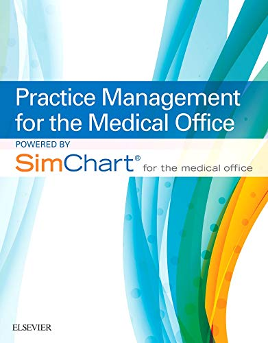 9780323430128: Practice Management for the Medical Office powered by SimChart for The Medical Office, 1e
