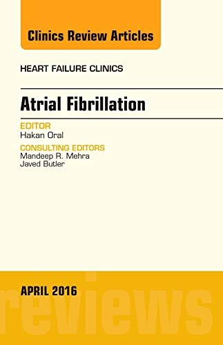 9780323444958: Atrial Fibrillation, An Issue of Heart Failure Clinics, 1e (The Clinics: Internal Medicine)